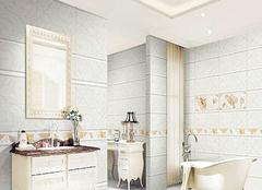 瓷砖材质有哪些 浅析瓷砖种类