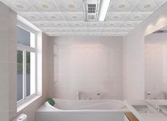 卫生间吊顶装修材料有哪些 卫生间用什么吊顶