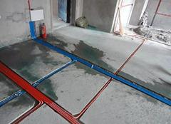 新房水电走顶还是走地?水路施工后如何验收